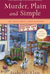 Murder, Plain and Simple (Amish Quilt Shop Mystery #1) Book Pdf