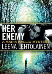 Her Enemy (Maria Kallio, #2) Pdf Book