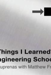 101 Things I Learned ® in Engineering School Book