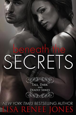Beneath The Secrets Tall Dark & Deadly #3 By Lisa Renee Jones