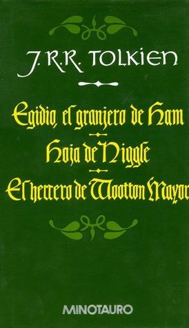 Egidio, el granjero de Ham - Hoja de Niggle - El herrero de Wootton Mayor