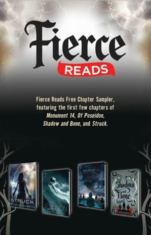 Fierce Reads Chapter Sampler: Chapters from: Monument 14, Of Poseidon, Shadow and Bone, Struck