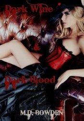 Dark Wine & Dark Blood (The Two Vampires, #1-2) Pdf Book