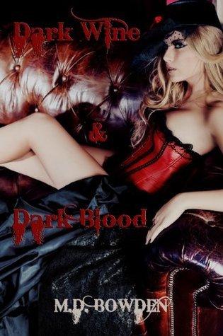 Dark Wine & Dark Blood (The Two Vampires, #1-2) Book Pdf ePub