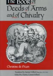 The Book of Deeds of Arms and of Chivalry Pdf Book