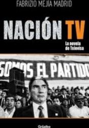 Nación TV. La novela de Televisa Pdf Book