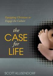The Case for Life: Equipping Christians to Engage the Culture Pdf Book