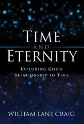 Time And Eternity: Exploring God's Relationship To Time Pdf Book