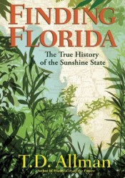 Finding Florida: The True History of the Sunshine State Pdf Book