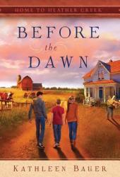 Before the Dawn (Home to Heather Creek #1)