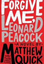 Forgive Me, Leonard Peacock Pdf Book