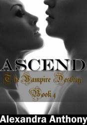 Ascend (The Vampire Destiny, #4) Pdf Book
