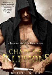 Chain of Illusions (Bringer and the Bane, #3) Pdf Book