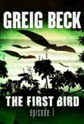The First Bird: Episode 1 (The First Bird, #1) Book Pdf