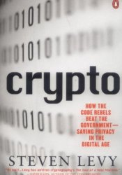 Crypto: How the Code Rebels Beat the Government Saving Privacy in the Digital Age Pdf Book