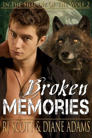 Broken Memories (In the Shadow of the Wolf, #2)
