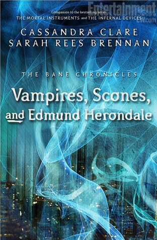 Vampires, Scones, and Edmund Herondale (The Bane Chronicles, #3)