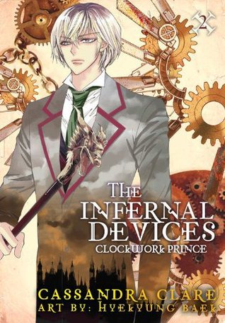 The Infernal Devices: Clockwork Prince (The Infernal Devices: Manga, #2)