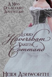Lord Haversham Takes Command (Miss Delacourt #4) Book Pdf