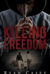 Killing Freedom