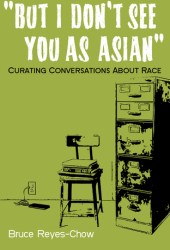 But I Don't See You as Asian: Curating Conversations about Race Pdf Book