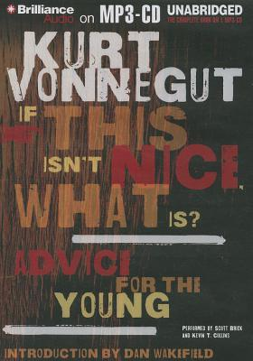 If This Isn't Nice, What Is?: Advice for the Young