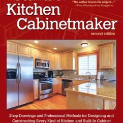 Kitchen Cabinet Makers Tall Trash Bags Bob Lang S Complete Maker 2nd Edition Shop Drawings And Professional Methods For Designing Constructing Every Kind Of