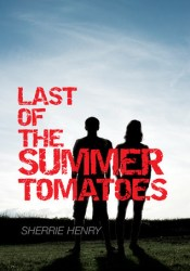 Last of the Summer Tomatoes (Young Love's Journey #1) Pdf Book