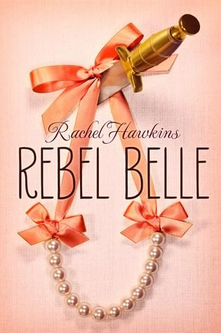 Rebel Belle (Rebel Belle #1) – Rachel Hawkins