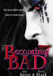 Becoming Bad (The Becoming, #2) Book by Jess Raven