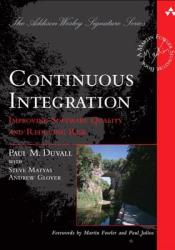 Continuous Integration: Improving Software Quality and Reducing Risk Pdf Book