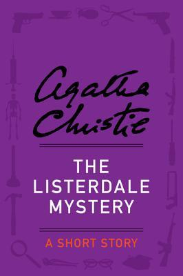 The Listerdale Mystery: A Short Story