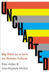 Uncharted: Big Data and an Emerging Science of Human History