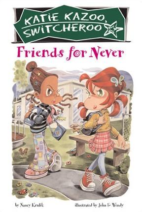 Friends for Never (Katie Kazoo, Switcheroo, #14)