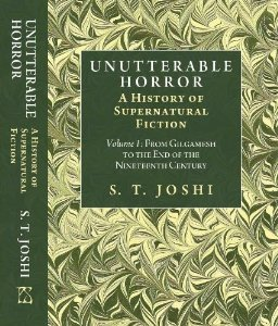 Unutterable Horror: A History of Supernatural Fiction Volume I