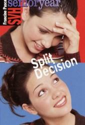 Split Decision (SVH Senior Year, #14)