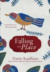 Falling Into Place: A Memoir of Overcoming Pdf Book