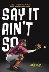 Say It Ain't So (Lenny & the Mikes, #2) Pdf Book