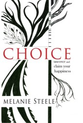 Choice: Uncover and Claim Your Happiness