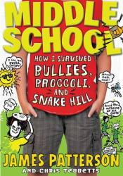 Middle School: How I Survived Bullies, Broccoli, and Snake Hill  (Middle School, #4) Pdf Book