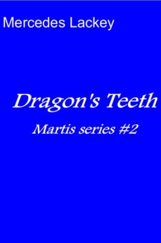 Dragon's Teeth (Martis, #2) Book Pdf ePub