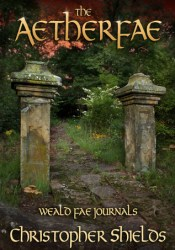 The Aetherfae  (Weald Fae Journals #3) Pdf Book