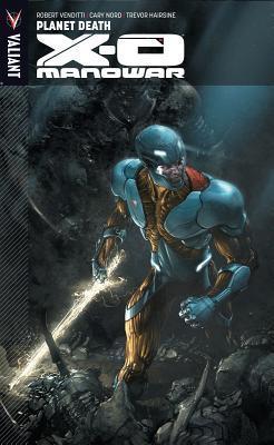 X-O Manowar, Volume 3: Planet Death