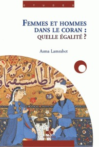 Femmes et Hommes dans le Coran: Quelle égalité?
