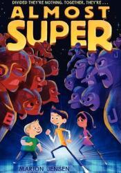 Almost Super (Almost Super, #1) Pdf Book