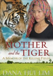 Mother and the Tiger: A Memoir of the Killing Fields Pdf Book