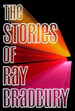 The Stories of Ray Bradbury