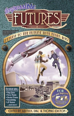 Impossible Futures: An Anthology