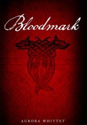 Bloodmark (Bloodmark Saga, #1) Pdf Book