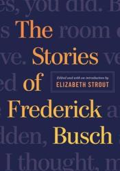 The Stories of Frederick Busch Pdf Book